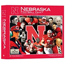 Nebraska Football Vault: The History of the Cornhuskers