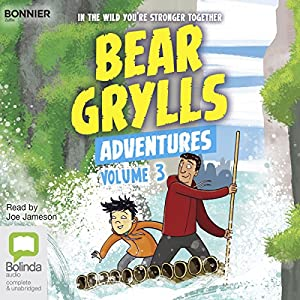 Bear Grylls Adventures: Volume 3 Audiobook
