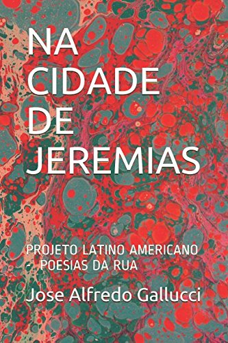 NA CIDADE DE JEREMIAS: PROJETO LATINO AMERICANO - POESIAS DA RUA (Poemas Profeticos) (Portuguese Edition)