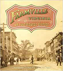 Farmville, Virginia; An Illustrated History - Recalling Our Past