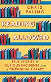 """Reading Allowed True Stories and Curious Incidents from a Provincial Library"" av Chris Paling"