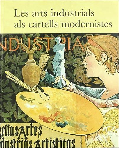 Libros en línea en pdf descargar arts industrials als cartells modernistes/Les en español PDF RTF