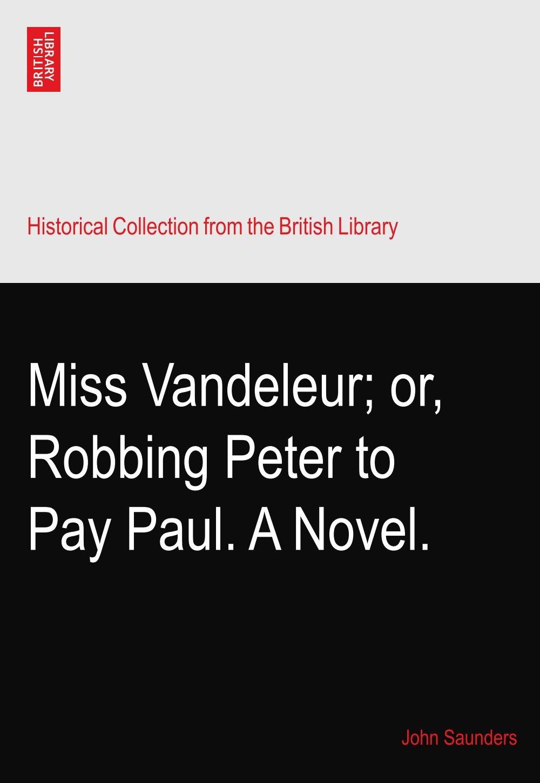 Download Miss Vandeleur; or, Robbing Peter to Pay Paul. A Novel. PDF