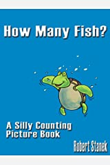 How Many Fish? (A Silly Counting Picture Book) (Silly Picture Books) Kindle Edition