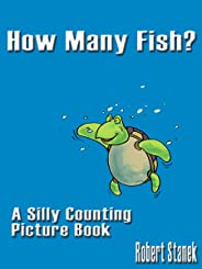 How Many Fish? (A Silly Counting Picture Book) (Silly Picture Books)
