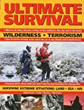 download ebook ultimate survival: wilderness, terrorism, surviving extreme situations: land, sea and air by akkermans, mattos and morrison cook (2012-04-16) pdf epub