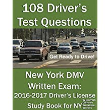 108 Driver's Test Questions for New York DMV Written Exam: Your 2016-2017 NY Drivers Permit/License Study Book