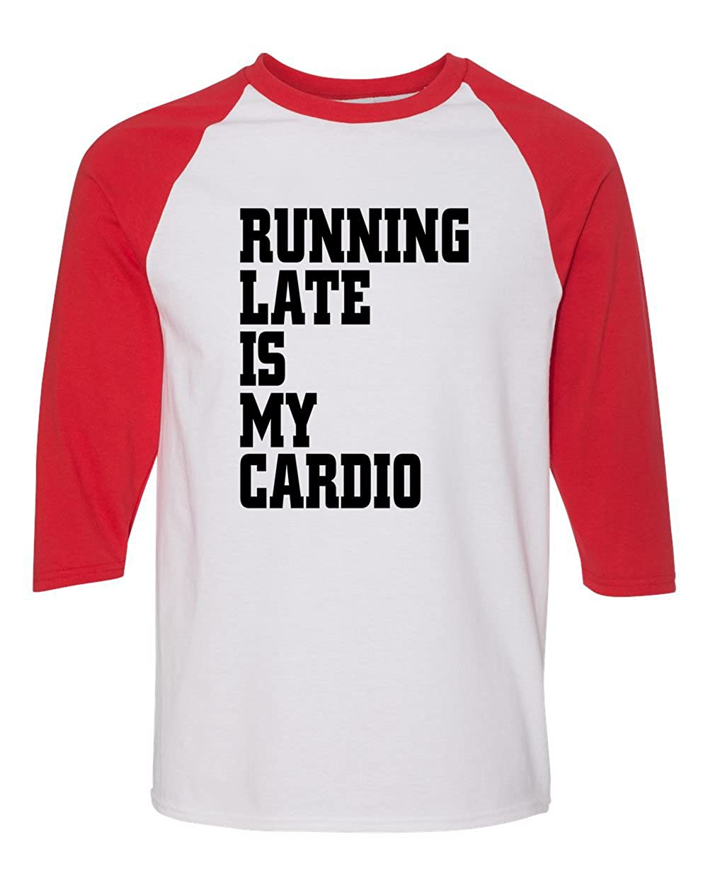 Custom Apparel R Us Running Late is My Cardio Funny 3//4 Raglan Sleeve