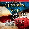 Gideon's War: A Novel Audiobook by Howard Gordon Narrated by Carlos Bernard