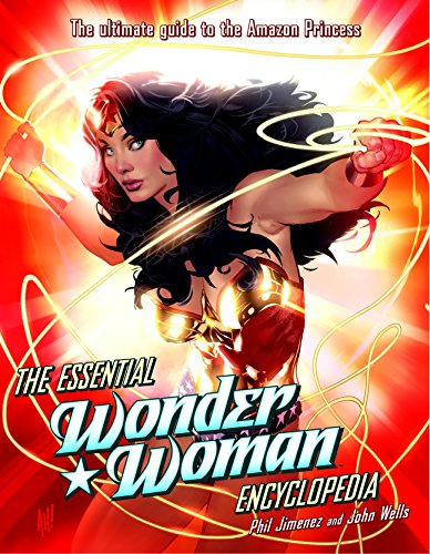 - The Essential Wonder Woman Encyclopedia: The Ultimate Guide to the Amazon Princess