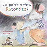 ¿De qué tienes miedo ratoncito? (What Are You Scared of, Little Mouse