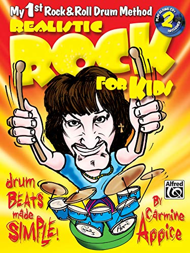 (Realistic Rock for Kids (My 1st Rock & Roll Drum Method): Drum Beats Made Simple!, Book & 2 CDs)