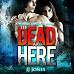 The Dead Are Here   JJ Jones