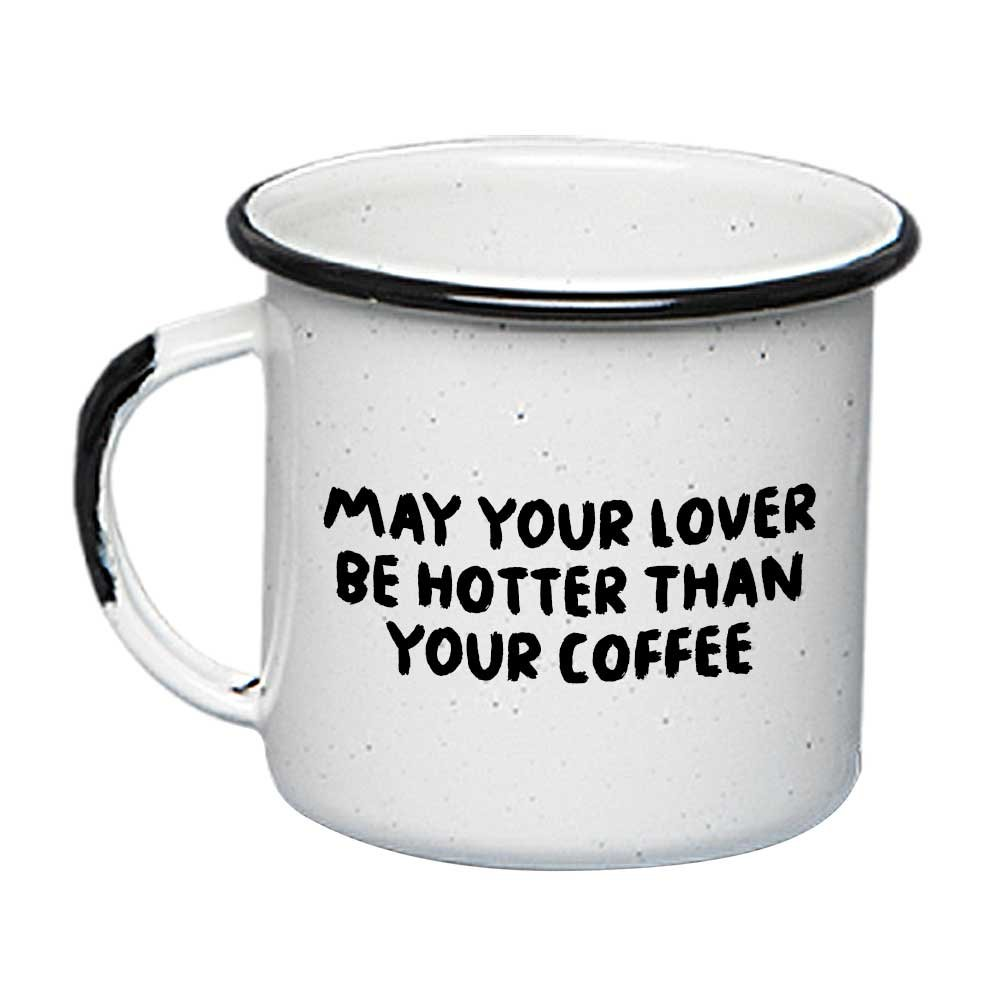 UNELEFANTE Enamel Mug (12oz - 350ml), White Color, May Your Lover Be Hotter Than Your Coffee