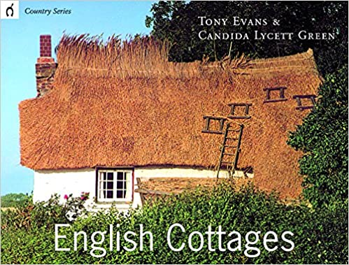 Country Series English Cottages Tony Evans Candida Lycett Green
