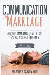 Communication in Marriage: How to Communicate with Your Spouse Without Fighting Paperback