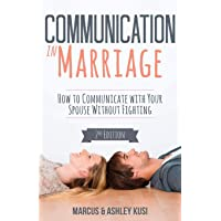 Communication in Marriage: How to Communicate with Your Spouse Without Fighting (Better Marriage Series)