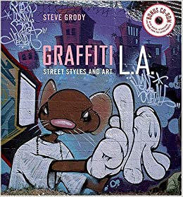 Graffiti L A Street Styles And Art With Cd Rom Steve Grody James Prigoff  Amazon Com Books