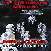 Captain: The United Federation Marine Corps, Book 4   Jonathan P. Brazee
