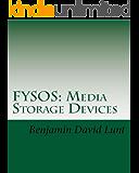 FYSOS: Media Storage Devices (FYSOS: Operating System Design Book 3)