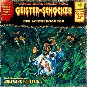 Der achtbeinige Tod (Geister-Schocker 17) Hörspiel