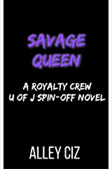 Savage Queen: A Royalty Crew U of J Spin-Off Novel Kindle Edition