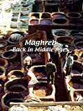 Maghreb - Back in Middle Ages