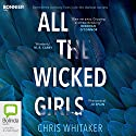 All the Wicked Girls Audiobook by Chris Whitaker Narrated by Vanessa Labrie