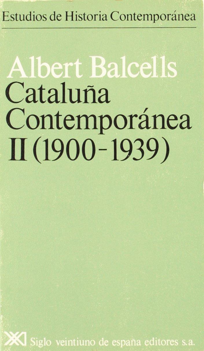 Cataluña contemporánea. II. 1900-1939 Estudios de historia contemporánea: Amazon.es: Balcells, Albert: Libros