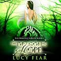 The Dragon's Hope Audiobook by Lucy Fear Narrated by Charlie Boswell