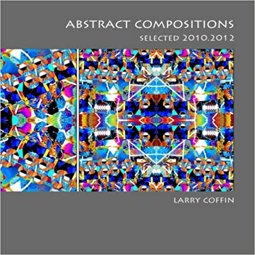 Abstract Compositions: Select 2010.2012
