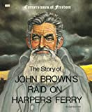 The Story of John Brown's Raid on Harpers Ferry, Zachary Kent, 0516447343