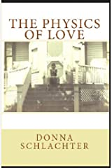 The Physics of Love: Where the past, the present, and the future collide Kindle Edition