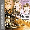 Crimes of the Heart Performance by Beth Henley Narrated by Ray Baker, Donna Bullock, Arye Gross, Glenne Headly, Sondra Locke, Belita Moreno