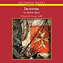 Ironfire: A Novel of the Knights of Malta and the Last Battle of the Crusades Audiobook by David Ball Narrated by George Guidall