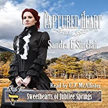 Captured Heart: Sweethearts of Jubilee Springs, Book 14 Audiobook by Sandra E. Sinclair Narrated by C.J. McAllister