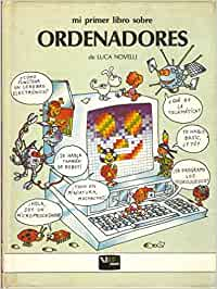 Mi primer libro sobre ordenadores: Amazon.es: Novelli