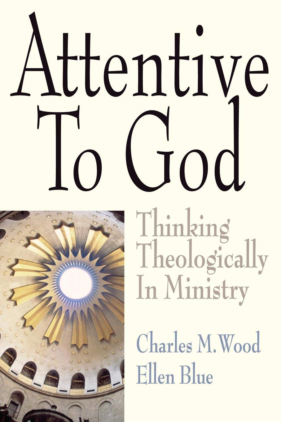 Download Attentive to God: Thinking Theologically in Ministry pdf epub