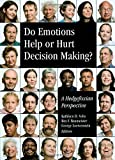 Do Emotions Help or Hurt Decision Making?, Kathleen D. Vohs and Roy F. Baumeister, 0871548771