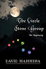 The Circle Stone Group: Book 1: The Beginning Paperback