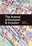 Who gets to be where? The Arsenal of Exclusion & Inclusion examines some of the policies, practices, and physical artifacts that have been used by planners, policymakers, developers, real estate brokers, community activists, and other urb...