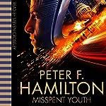 Misspent Youth   Peter F. Hamilton
