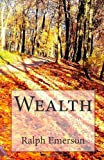 Wealth, Ralph Waldo Emerson, 1495492842