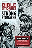 img - for Bible Stories for Strong Stomachs: The Bible is Full of Shocking Stories,