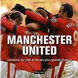 Manchester United : L'histoire du club et de ses plus grands joueurs