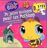 De jolies maisons pour tes PetShop : A construire et à décorer