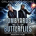 Tombyards & Butterflies: A Montague and Strong Detective Agency Novel Audiobook by Orlando A. Sanchez Narrated by Kevin T. Collins