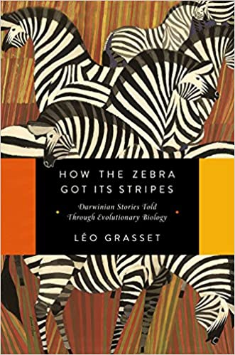 How the zebra got its stripes darwinian stories told through how the zebra got its stripes darwinian stories told through evolutionary biology 1st edition kindle edition fandeluxe Gallery