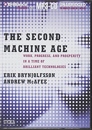 The Second Machine Age: Work, Progress, and Prosperity in a Time of Brilliant Technologies by Brilliance Audio