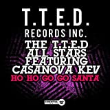 Ho Ho Go Go Santa by The T.T.E.D All Stars Featuring Casanova Kev